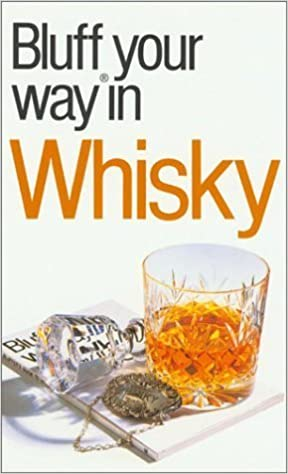The Bluffer's Guide to Whisky: Bluff Your Way in Whisky by David Milsted (2000-06-28)
