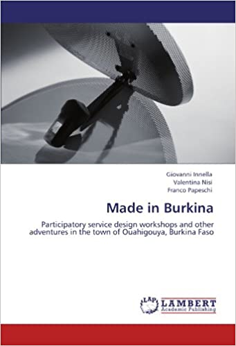 Book Made in Burkina: Participatory service design workshops and other adventures in the town of Ouahigouya, Burkina Faso