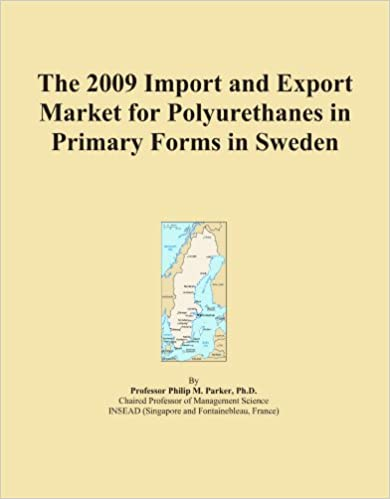 Book The 2009 Import and Export Market for Polyurethanes in Primary Forms in Sweden