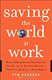 Saving the World at Work, Tim Sanders, 0385523572