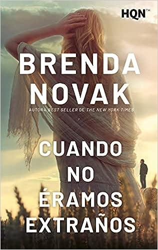 Cuando No éramos Extraños de Brenda Novak