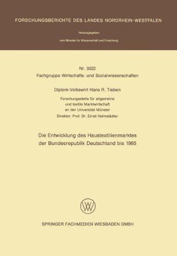 Die Entwicklung des Haustextilienmarktes der Bundesrepublik Deutschland bis 1985 (Forschungsberichte des Landes Nordrhein-Westfalen)