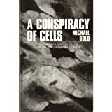 A Conspiracy of Cells: One Woman's Immortal Legacy and the Medical Scandal It Caused