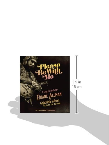 Please Be With Me: A Song for My Father, Duane Allman by Random House Audio