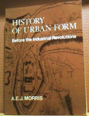 History of Urban Form: Prehistory to Industrial Revolution