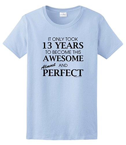 13 Year Old Birthday Gifts 13th Birthday Gifts For All Awesome Almost Perfect Ladies T-Shirt Small LtBlu