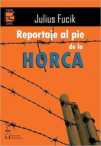 Reportaje al Pie de la Horca (Spanish Edition)