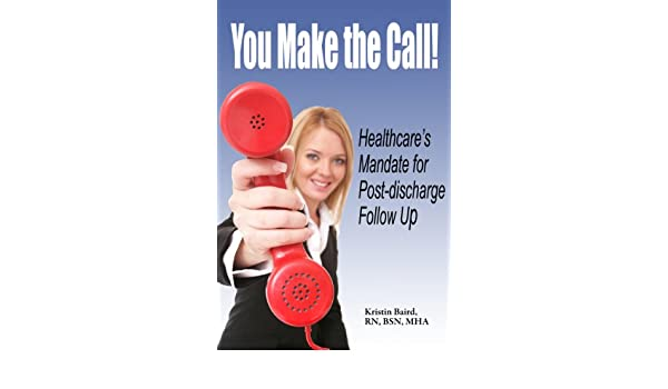 You Make the Call - Healthcares Mandate for Post-discharge Follow Up