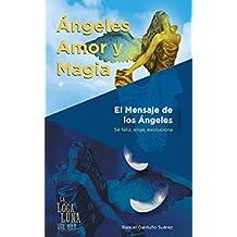 Ángeles, amor y magia: El mensaje de los Ángeles