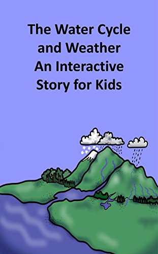 The Water Cycle and Weather An Interactive Story for - Natural Linville