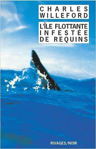 L'île flottante infestée de requins - Charles Willeford