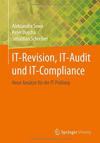 IT-Revision, IT-Audit und IT-Compliance: Neue Ansatze fur die IT-Prufung  [Sowa, Aleksandra - Duscha, Peter - Schreiber, Sebastian] (Tapa Blanda)