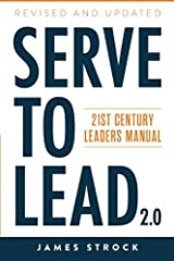 21st century leadership is a whole new world! More than ever before, everybody can lead--because everybody can serve. 'Serve to Lead' equips you with the tools to prevail--whether you're a CEO or just starting out, whether you're an entrepren...