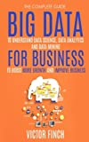 img - for Big Data For Business: Your Comprehensive Guide To Understand Data Science, Data Analytics and Data Mining To Boost More Growth and Improve Business. (Data Analytics Book Series) (Volume 2) book / textbook / text book