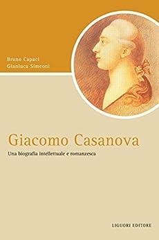 Amazon.com: Giacomo Casanova: Una biografia intellettuale