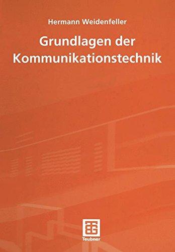Grundlagen der Kommunikationstechnik (Leitfaden der Elektrotechnik)