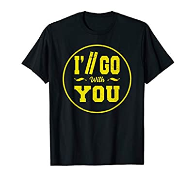 I'll Go With You Pilots Shirt-Twenty One Perfect Fanny Gift T-Shirt