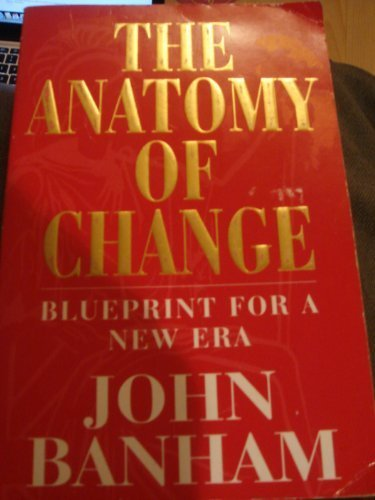 The Anatomy of Change: Blueprint for a New Era