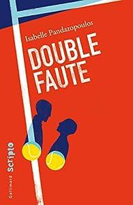Double faute par Isabelle Pandazopoulos