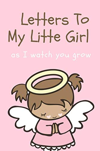Letters To My Little Girl As I Watch You Grow: Mother Writes Letter To Baby Girl Infant Daughter in this Prompt Fill in Keepsake Memory Page Journal ... loves a great Baby Shower or New Mom Gift.