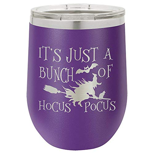 ITS JUST A BUNCH OF HOCUS POCUS B Engraved Purple 12 oz Wine Tumbler With Lid | Stainless Steel Travel Stemless Wine Glass | Engraved With Funny Fall & Halloween Quotes | OnlyGifts.com ()