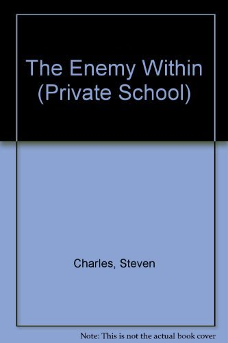 The Enemy Within (Private School) by Steven Charles (1987-01-01)