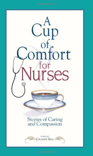 A Cup of Comfort for Nurses: Stories of Caring and Compassion (2006-03-13)