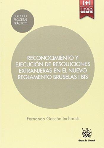 Descargar Libro Reconocimiento Y Ejecución De Resoluciones Extranjeras En El Nuevo Reglamento Bruselas I Bis Fernando Gascon Inchausti