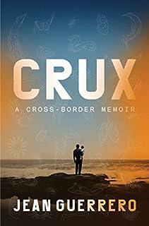 Book Cover: Crux: A Cross-Border Memoir