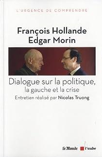 Dialogue sur la politique, la gauche et la crise par Hollande