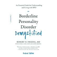 Borderline Personality Disorder Demystified, Revised Edition: An Essential Guide for Understanding and Living with BPD