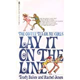 The Coffee Tea or Me Girls Lay It on the Line, Trudy Baker and Rachel Jones, 044800819X