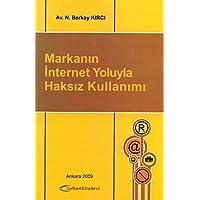 Markanın İnternet Yoluyla Haksız Kullanımı