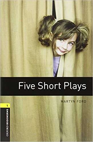 Oxford Bookworms Library: Level 1: Five Short Plays: 400 Headwords (Oxford Bookworms ELT)