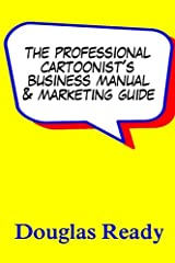 The Professional Cartoonist's Business Manual & Marketing Guide Paperback
