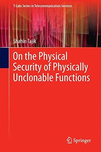 Price comparison product image On the Physical Security of Physically Unclonable Functions (T-Labs Series in Telecommunication Services)