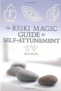 Reiki for spiritual healing brett bevell 9781580911948 amazon the reiki magic guide to self attunement fandeluxe Gallery