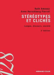 Stéréotypes et clichés - 3e éd. - Langue, discours, société