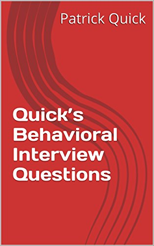quicks behavioral interview questions by quick patrick