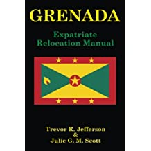 GRENADA: Expatriate Relocation Manual