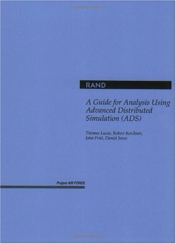 A Guide for Analysis Using Advanced Distributed Simulation (ADS)