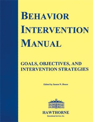 Behavior Intervention Manual: Goals, Objectives, and Intervention Strategies