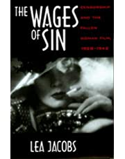 The Wages of Sin: Censorship and the Fallen Woman Film, 1928-1942