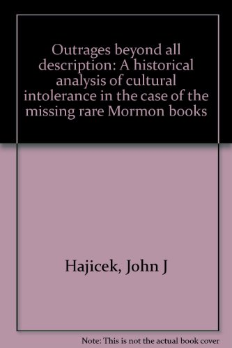 Outrages beyond all description: A historical analysis of cultural intolerance in the case of the missing rare Mormon books