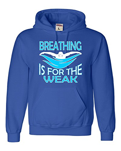 Go All Out Medium Royal Blue Adult Breathing is for The Weak Funny Swimmer Sweatshirt Hoodie
