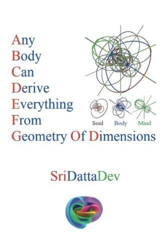 Any Body Can Derive Everything from Geometry of Dimensions