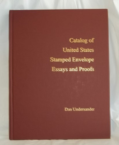 Catalog of United States Stamped Envelope Essays and Proofs