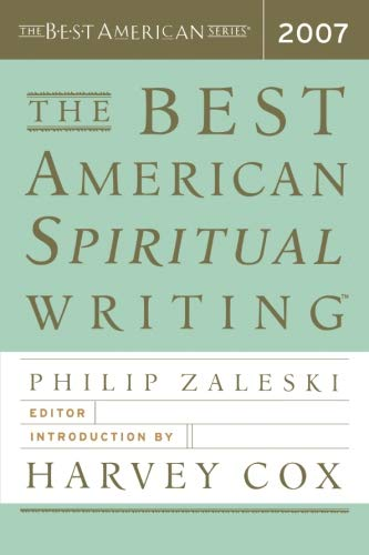 The Best American Spiritual Writing 2007 (The Best American Series ®)