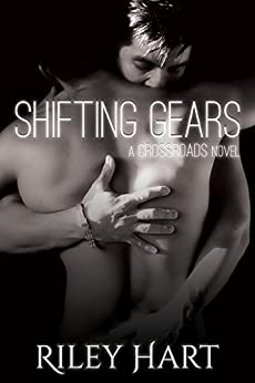 Shifting Gears (Crossroads Series Book 2) by [Hart, Riley]
