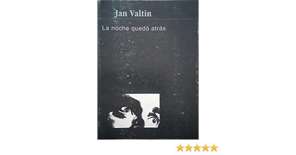 Noche Quedo Atras, La: Amazon.es: Valtin, Jan: Libros